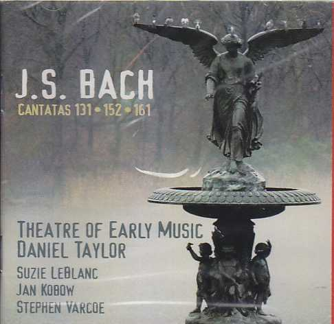 J.S. Bach / Cantatas BWV 131, 152, 161 / Theatre of Early Music / Suzie LeBlanc / Daniel Taylor / Jan Kobow / Stephen Varcoe