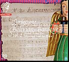 Florilegium & Arakaendar Bolivia Choir / Bolivian Baroque Vol. 2 / Music from the Missions and La Plata / SACD