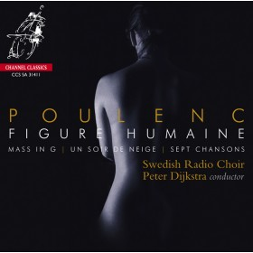 Francis Poulenc / Figure humaine / Swedish Radio Choir / Peter Dijkstra