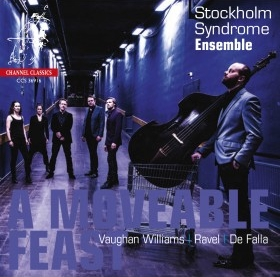 Stockholm Syndrome Ensemble / A Moveable Feast // Ralph Vaughan Williams / Maurice Ravel / Manuel de Falla