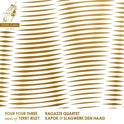 Four Four Three: Music of Terry Riley // Ragazzo Quartet / Slagwerk den Haag / Kapok