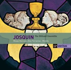 Josquin Desprez / Missa Hercules Dux Ferrariae / Motets & Chansons / The Hilliard Ensemble