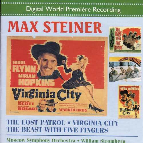 Max Steiner / The Lost Patrol / Virginia City / The Beast with Five Fingers // Moscow Symphony Orchestra / William T. Stromberg