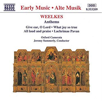 Thomas Weelkes / Anthems // Oxford Camerata / Jeremy Summerly