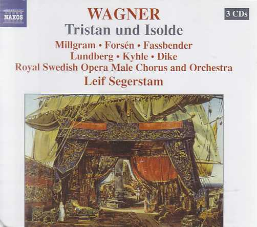 Richard Wagner / Tristan und Isolde / Wolfgang Millgram / Lennart Forsén / Royal Swedish Opera Male Chorus and Orchestra / Leif Segerstam