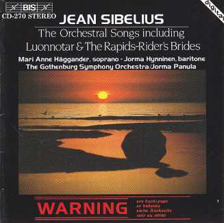 Jean Sibelius / The Orchestral Songs including Luonnotar & The Rapids-Rider's Brides / Mari Anne Häggander / Jorma Hynninen / The Gothenburg Symphony Orchestra / Jorma Panula