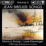 Jean Sibelius / Songs, vol. 2 / Monica Groop / Love Derwinger