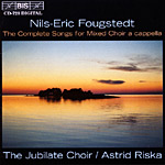 Nils-Eric Fougstedt / Complete Songs for Mixed Choir / Jubilate / Astrid Riska