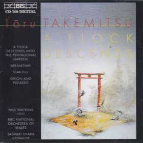 Toru Takemitsu / A Flock Descends / BBC National Orchestra of Wales / Tadaaki Otaka
