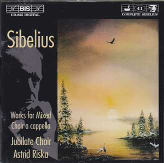 Jean Sibelius / Works for Mixed Choir a cappella / Jubilate Choir / Astrid Riska