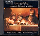 James MacMillan / Chamber Music / Emperor String Quartet / Robert Plane, clarinet