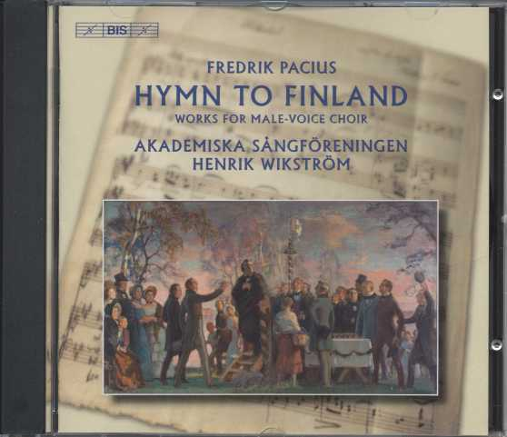 Fredrik Pacius / Hymn to Finland / Works for Male-Voice Choir / Akademiska Sångföreningen
