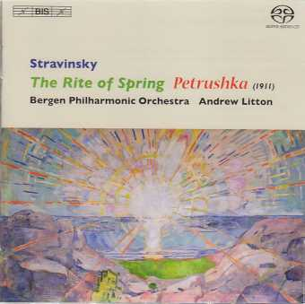 Igor Stravinsky / The Rite of Spring / Petrushka / Bergen Philharmonic Orchestra / Andrew Litton SACD