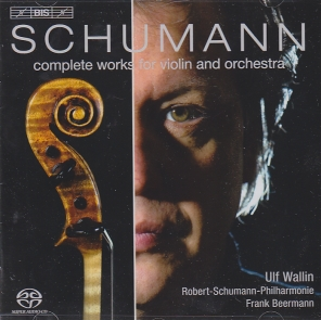 Robert Schumann / Works for Violin and Orchestra (Complete) / Ulf Wallin / Robert-Schumann-Philharmonie / Frank Beermann SACD