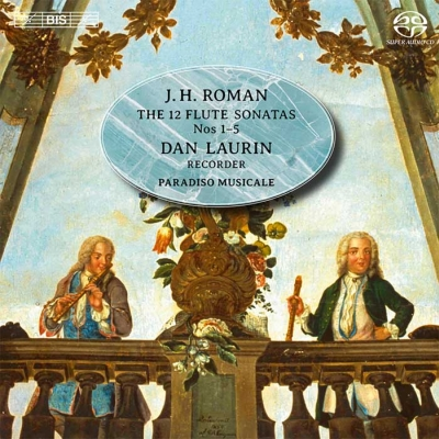 Johan Helmich Roman / Sonatas for Flute and Basso Continuo // Dan Laurin / Paradiso Musicale