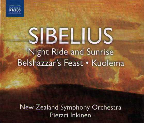 Jean Sibelius / Night Ride and Sunrise / Belshazzar's Feast / Kuolema / NZSO / Pietari Inkinen