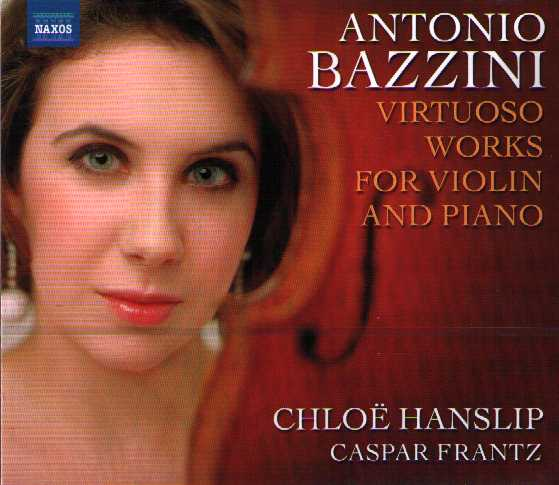 Antonio Bazzini / Virtuoso Works for Violin and Piano / Chloë Hanslip / Caspar Frantz