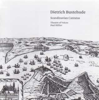 Dietrich Buxtehude / Scandinavian Cantatas / Theatre of Voices / Paul Hillier