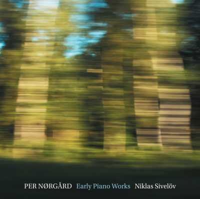 Per Nørgård / Early Piano Works // Niklas Sivelöv