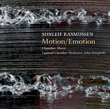Sunleif Rasmussen / Motion/Emotion - Chamber Music // Lapland Chamber Orchestra / John Storgårds