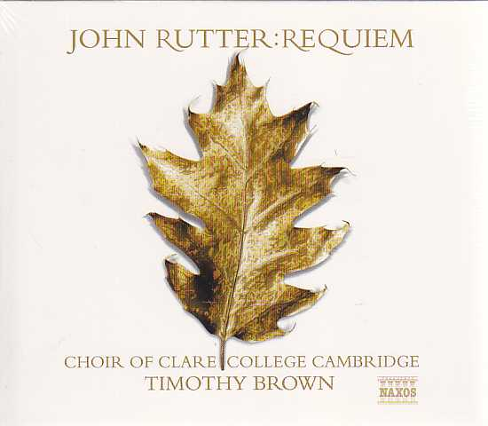 John Rutter / Requiem / Choir of Clare College Cambridge / Timothy Brown