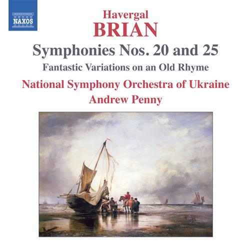 Havergal Brian / Symphonies 20 & 25 / Ukraine NSO / Andrew Penny