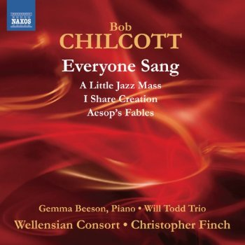 Bob Chilcott / A Little Jazz Mass / Aesop's Fables // Wellensian Consort