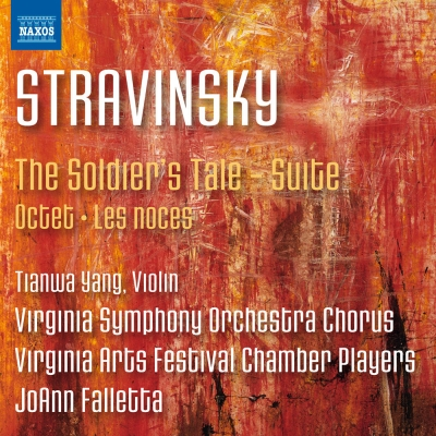 Igor Stravinsky / The Soldier's Tale Suite / Octet / Les Noces // Tianwa Yang / Virginia Arts Festival Chamber Players / JoAnn Falletta