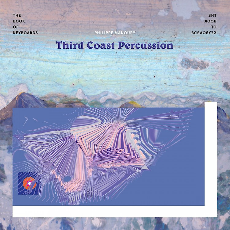 Philippe Manoury / Le Livre des Claviers (The Book of Keyboards) // Third Coast Percussion