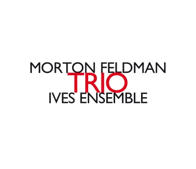 Morton Feldman / Trio // Ives Ensemble