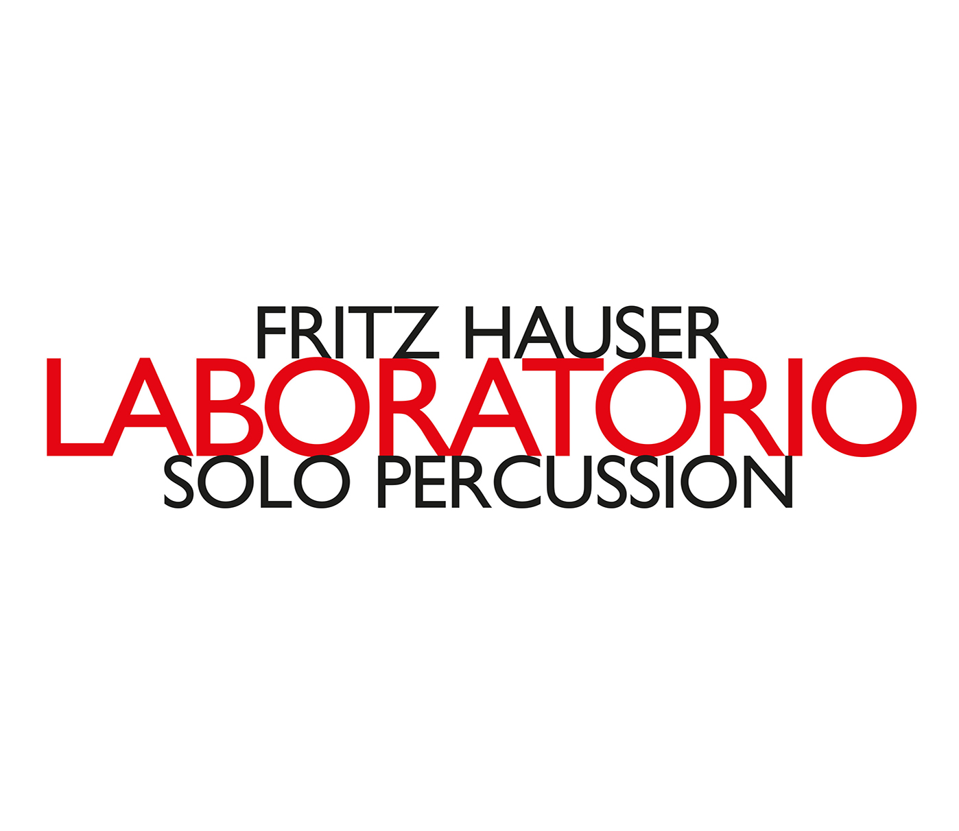 Fritz Hauser / Laboratorio - Solo Percussion