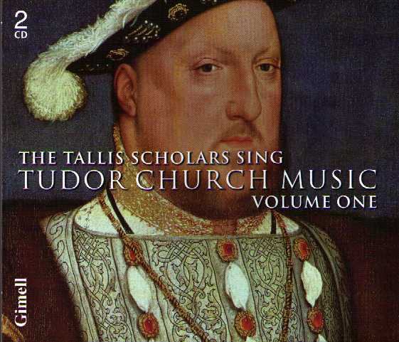Tallis Scholars Sing Tudor Church Music vol. 1: John Browne / William Cornysh / John Taverner / Christopher Tye