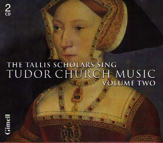 Tallis Scholars Sing Tudor Church Music vol. 2: John Sheppard / Thomas Tallis / Robert White