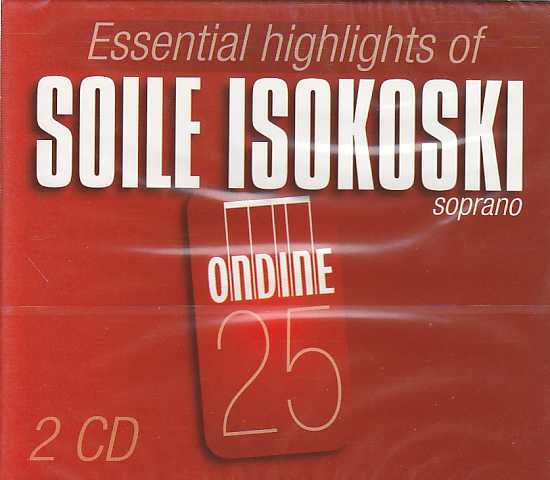 Soile Isokoski / Essential Highlights: Richard Strauss & Suomeni suloksi