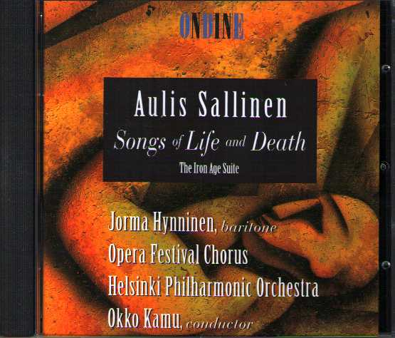 Aulis Sallinen / Songs of Life and Death / Iron Age Suite / Jorma Hynninen / Helsinki PO / Okko Kamu