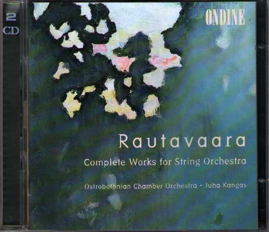 Einojuhani Rautavaara / Complete Works for String Orchestra / Ostrobothnian Chamber Orchestra / Juha Kangas