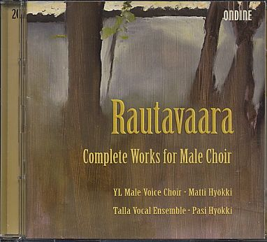 Einojuhani Rautavaara / Complete Works for Male Choir / YL Male Voice Choir / Matti & Pasi Hyökki