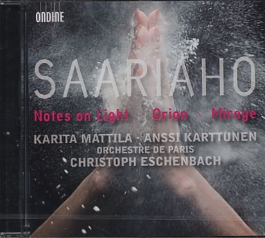 Kaija Saariaho / Notes On Light / Orion / Mirage / Karita Mattila / Anssi Karttunen / Orchestre de Paris / Christoph Eschenbach