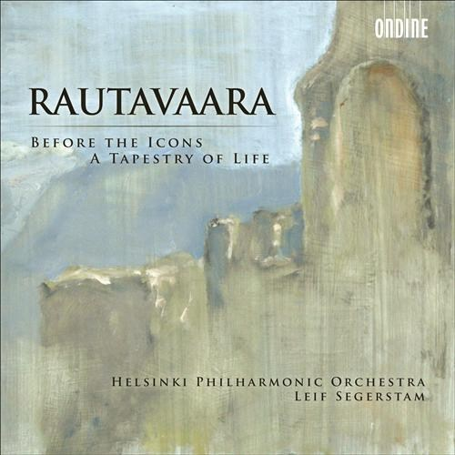 Einojuhani Rautavaara / Before the Icons / A Tapestry of Life / Helsinki PO / Leif Segerstam