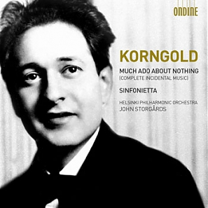 Erich Wolfgang Korngold / Much Ado About Nothing / Sinfonietta // Helsinki Philharmonic Orchestra / John Storgårds