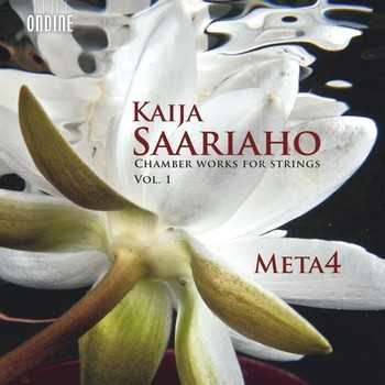 Kaija Saariaho / Chamber Works for Strings Vol. I // Meta4 / Anna Laakso / Marko Myöhänen