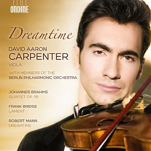 David Aaron Carpenter / Dreamtime // Johannes Brahms / Frank Bridge / Robert Mann