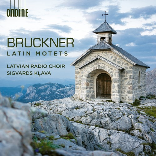 Anton Bruckner / Latin Motets // Latvian Radio Choir / Sigvards Klava