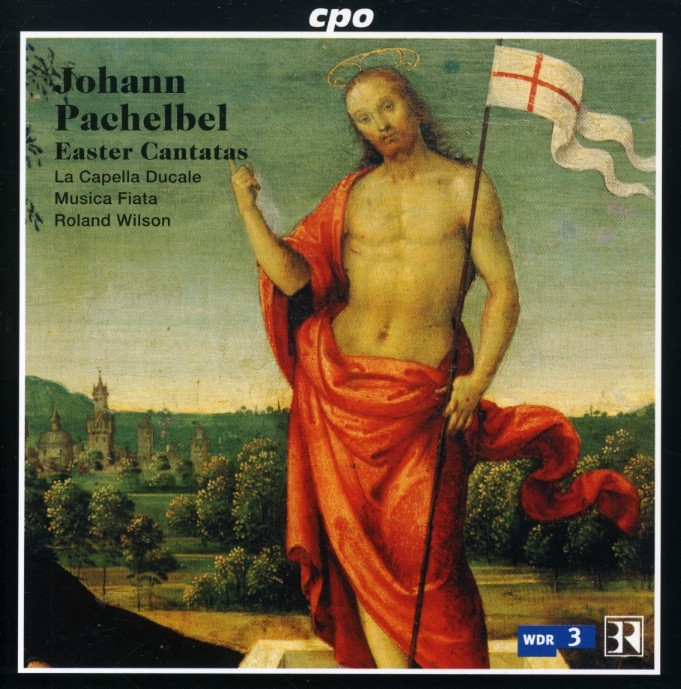 Johann Pachelbel / Easter Cantatas / Capella Ducale / Roland Wilson