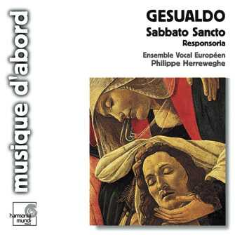 Carlo Gesualdo / Sabbato Sancto / Ensemble Vocal Europeén / Philippe Herreweghe
