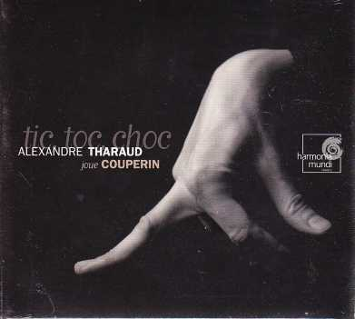 Francois Couperin / Tic, toc, choc / Alexandre Tharaud