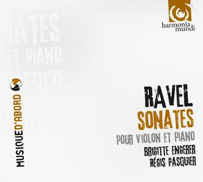 Maurice Ravel / Sonatas for Violin and Piano // Régis Pasquier / Brigitte Engerer