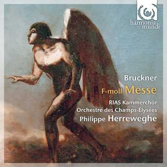 Anton Bruckner / Mass in F minor / Philippe Herreweghe