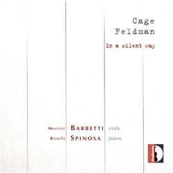John Cage, Morton Feldman / In A Silent Way - Works for Viola and Piano