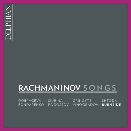 Sergei Rachmaninov / Songs (Complete) // Iain Burnside &al.